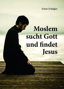 Buchtitel Muslim sucht Gott und findet Jesus